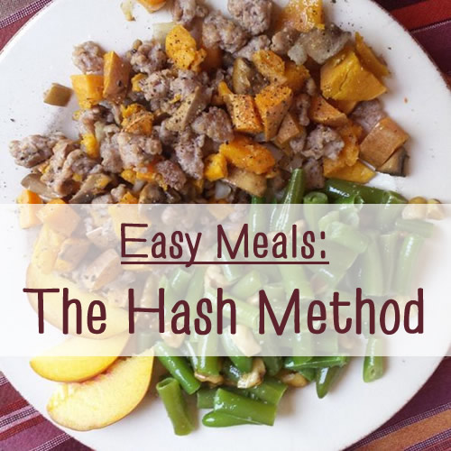 Easy meals - the hash method