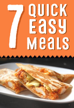 quick easy meals - my top 7