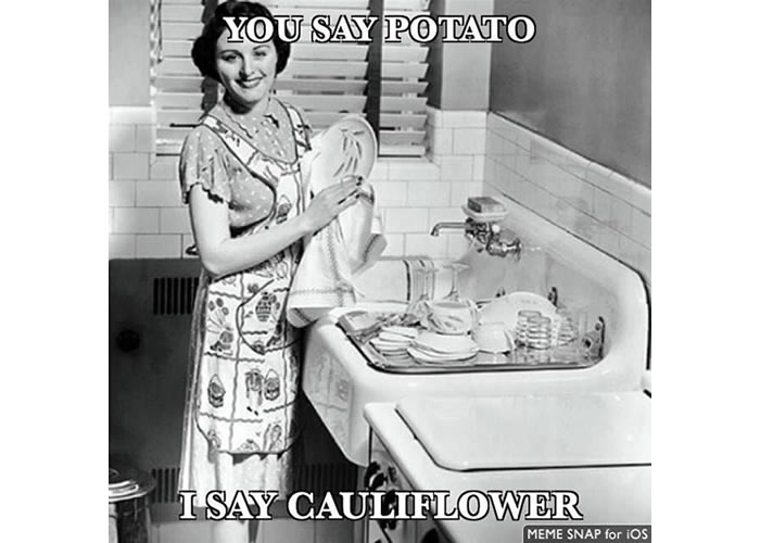 You say potato, I say cauliflower.