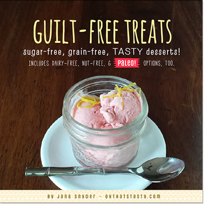 ebook: Guilt-Free Treats - sugar-free, grain-free desserts