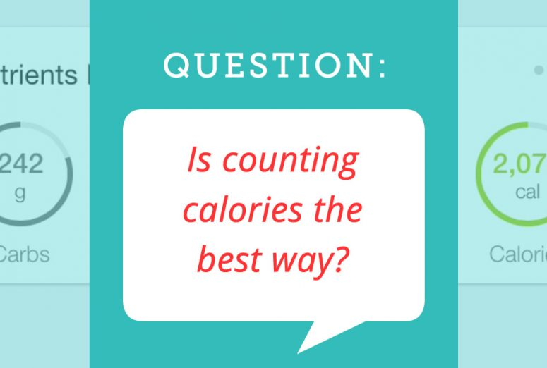 About counting calories - is it the best way to lose weight?