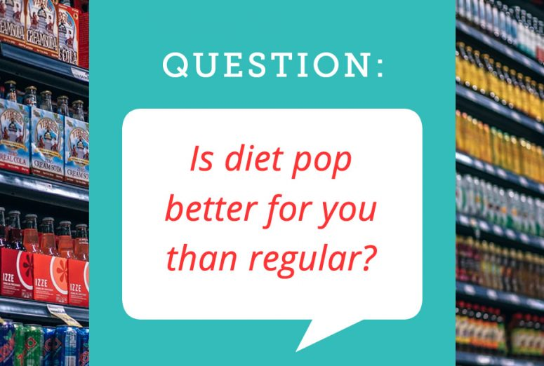 Is diet pop better for you than regular?