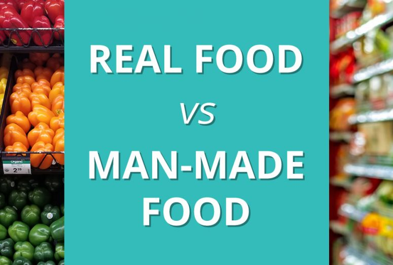 real food vs man-made food (aka, ultra-processed food)