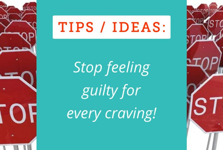 Stop feeling guilty for every craving!