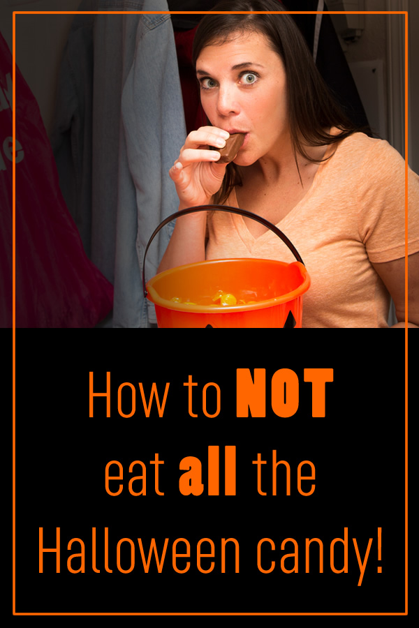 Practical tips to avoid the post-Halloween guilt -- and pounds! - How to NOT eat all the Halloween candy.