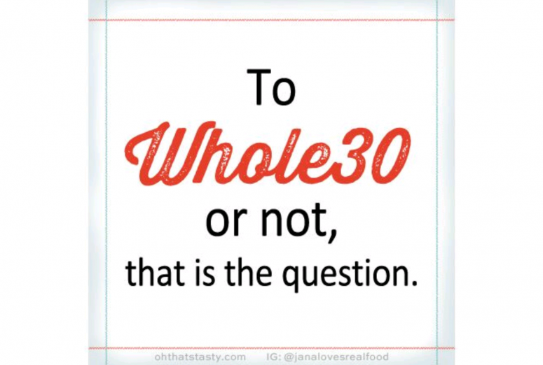 To Whole30 or not