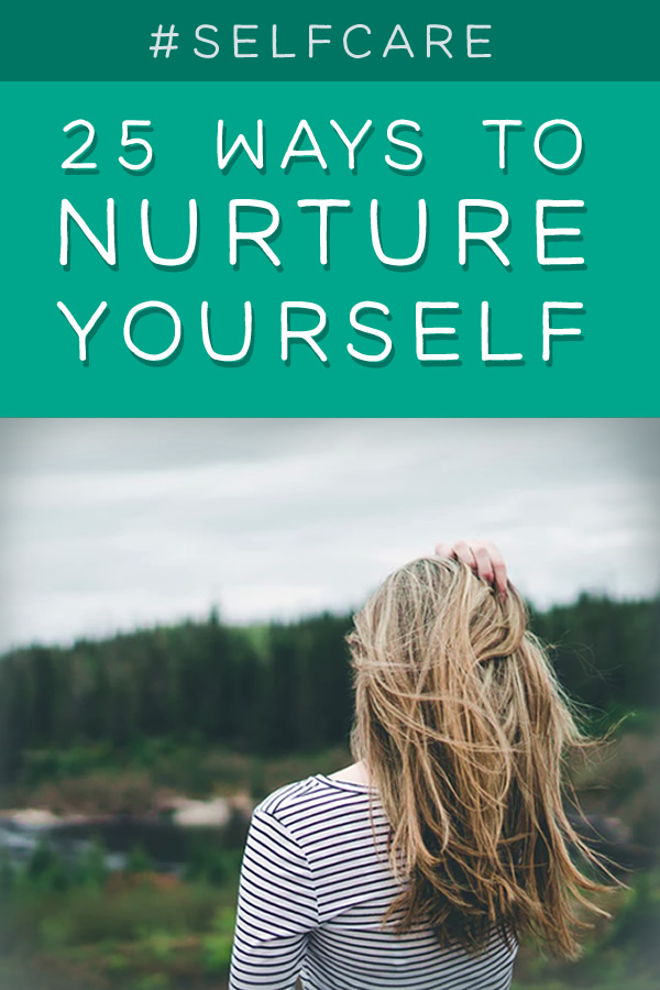 25 ways to practice self care