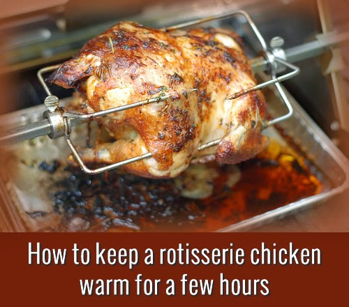 how-to-keep-a-rotisserie-chicken-warm-500x440