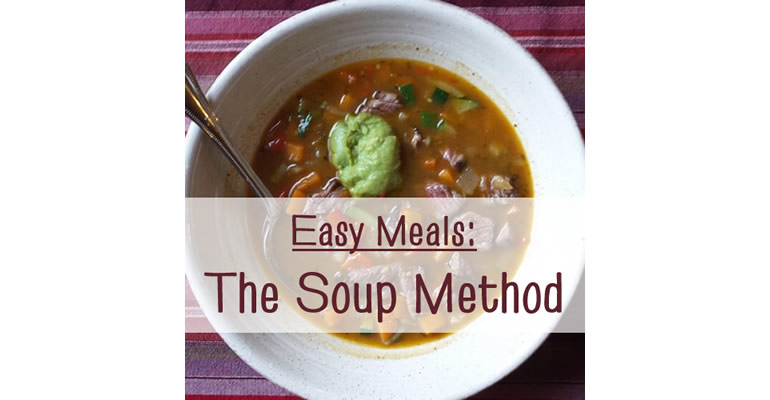 Easy meals; the soup method