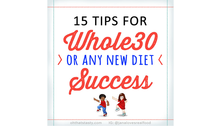 tips for success on Paleo, Whole30, keto, or any new diet