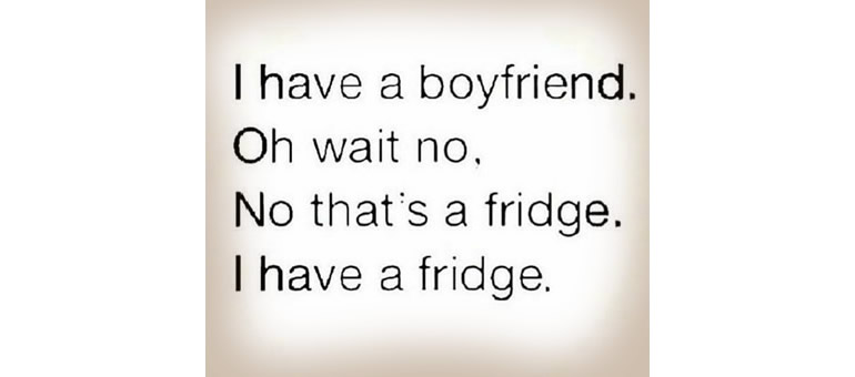 I have a boyfriend - no, wait, a fridge. - emotional eating