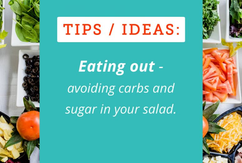 Eating out - avoiding carbs and sugar in salad