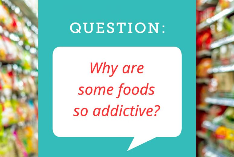 Why are some foods/junk food so addictive?