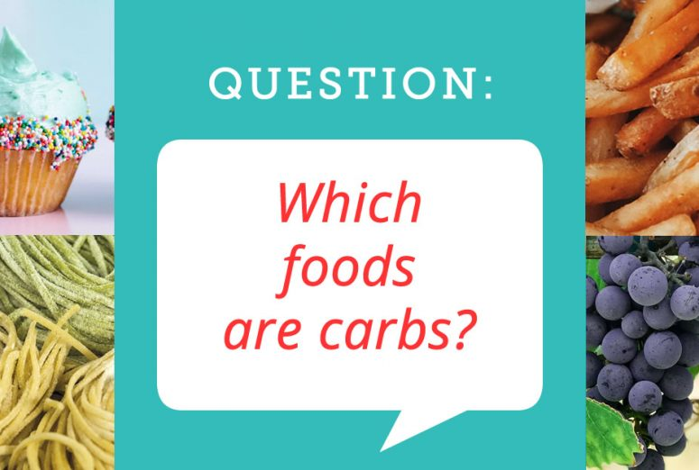 Question; Which foods are carbs
