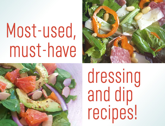 most-used, must-have dressing and dip recipes